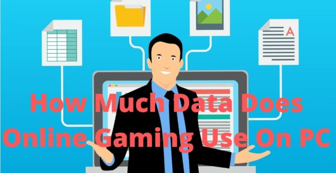 How Much Data Does Online Gaming Use On PC
