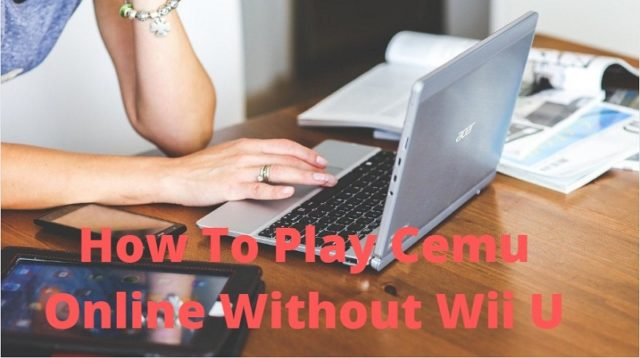 How To Play Cemu Online Without Wii U