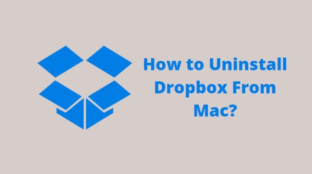 How to Uninstall Dropbox From Mac