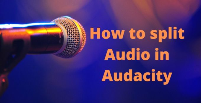 How to split audio in audacity