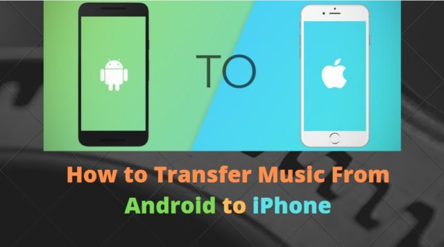 How to Transfer Music From Android to iPhone