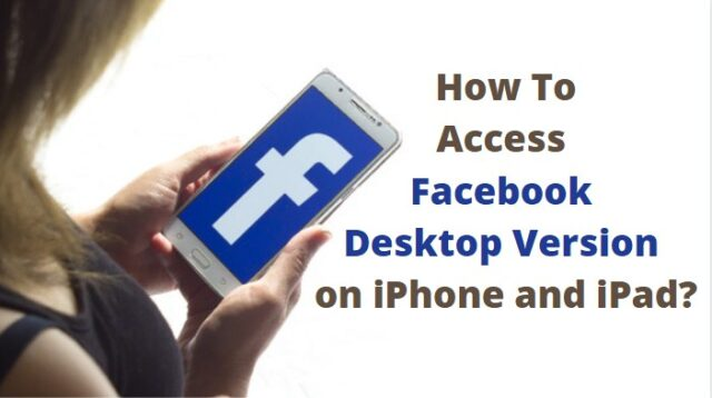 Facebook Desktop Version on iPhone and iPad