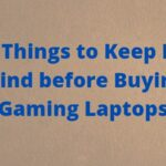4 Things to Keep In Mind before Buying Gaming Laptops
