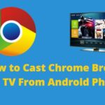 How to Cast Chrome Browser to TV From Android Phone