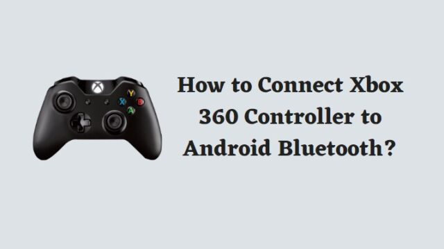 Connect Xbox 360 Controller to Android Bluetooth