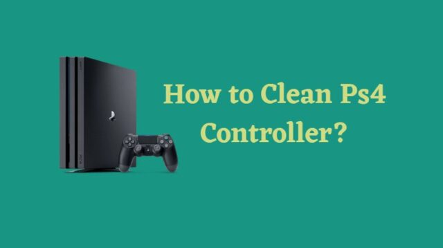 How to Clean Ps4 Controller